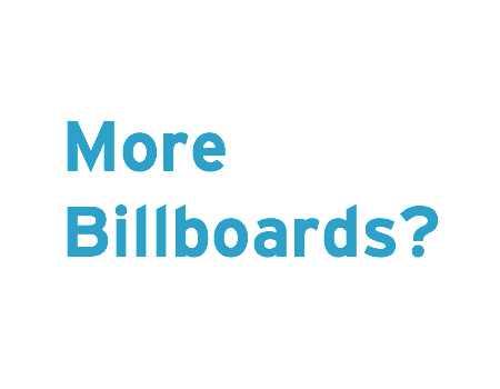 More billboards?