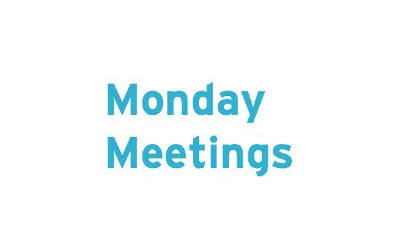 Monday Meetings
